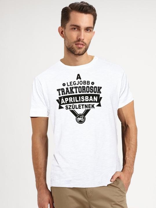 01b3520184 A legjobb traktorosok ÁPRILISBAN születnek- póló